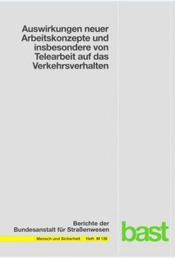 Auswirkungen neuer Arbeitskonzepte und insbesondere von Telearbeit auf das Verkehrsverhalten von Denzinger,  Stefan, Glaser,  Margrit, Glaser,  Wilhelm, Kuder,  Thomas, Vogt,  Walter