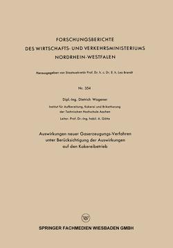 Auswirkungen neuer Gaserzeugungs-Verfahren unter Berücksichtigung der Auswirkungen auf den Kokereibetrieb von Wagener,  Dietrich