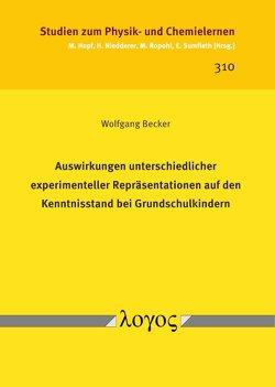 Auswirkungen unterschiedlicher experimenteller Repräsentationen auf den Kenntnisstand bei Grundschulkindern von Becker,  Wolfgang