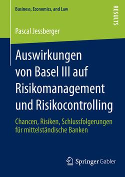 Auswirkungen von Basel III auf Risikomanagement und Risikocontrolling von Jessberger,  Pascal