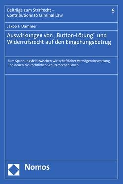 """Auswirkungen von """"Button-Lösung"""" und Widerrufsrecht auf den Eingehungsbetrug von Dämmer,  Jakob"""