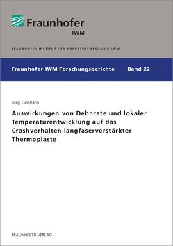Auswirkungen von Dehnrate und lokaler Temperaturentwicklung auf das Crashverhalten langfaserverstärkter Thermoplaste. von Lienhard,  Jörg