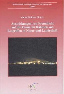 Auswirkungen von Fremdlicht auf die Fauna im Rahmen von Eingriffen in Natur und Landschaft von Böttcher,  Marita