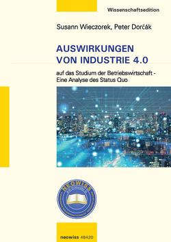 Auswirkungen von Industrie 4.0 auf das Studium der Betriebswirtschaft von Dorčák,  Peter, Wieczorek,  Susann