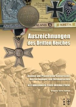 Auszeichnungen des Dritten Reiches von Lauer,  Jaime P.K., Torres Gallego,  Gregorio