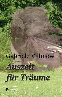 Auszeit für Träume von Villmow,  Gabriele