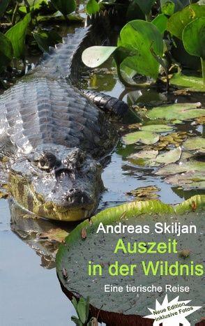 Auszeit in der Wildnis von Skiljan,  Andreas