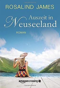 Auszeit in Neuseeland von James,  Rosalind, Papenburg,  Antje
