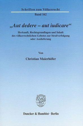»Aut dedere – aut iudicare«. von Maierhöfer,  Christian