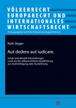 Aut dedere aut iudicare von Steger,  Ruth