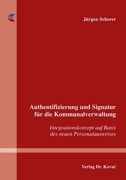 Authentifizierung und Signatur für die Kommunalverwaltung von Scherer,  Jürgen
