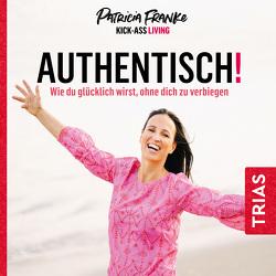Authentisch! von Franke,  Patricia