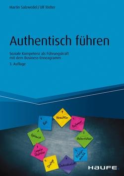 Authentisch führen von Salzwedel,  Martin, Tödter,  Ulf