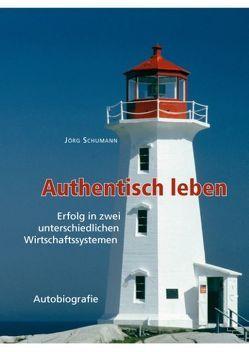 Authentisch leben von Schumann,  Jörg