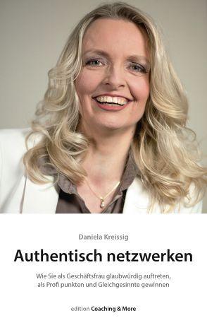 Authentisch netzwerken. von Kreissig,  Daniela