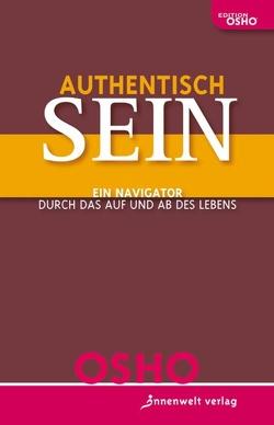 Authentisch sein! von Osho, Spohr,  Nirvano