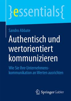 Authentisch und wertorientiert kommunizieren von Abbate,  Sandro
