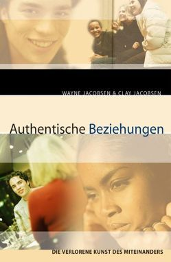 Authentische Beziehungen von Hofmann,  Gisela, Jacobsen,  Clay, Jacobsen,  Wayne, Mayer,  Manfred