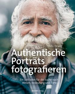 Authentische Porträts fotografieren von Neumeyer,  Heico, Orwig,  Chris