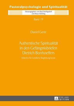 Authentische Spiritualität in den Gefängnisbriefen Dietrich Bonhoeffers von Gerte,  Daniel