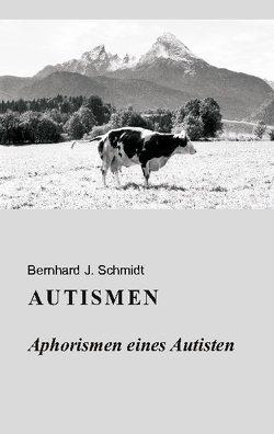 Autismen von Schmidt,  Bernhard J.