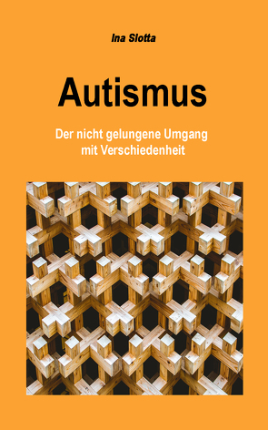 Autismus von Slotta,  Ina