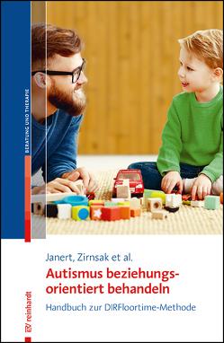 Autismus beziehungungsorientiert behandeln von Acerbi,  Ilaria, Hohndorf,  Stephanie, Janert,  Sibylle, Zirnsak,  André