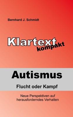 Autismus – Flucht oder Kampf von Schmidt,  Bernhard J.