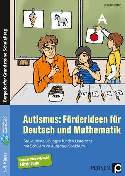 Autismus: Förderideen für Deutsch und Mathematik von Reichstein,  Petra