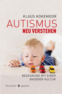 Autismus neu verstehen von Kokemoor,  Klaus