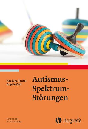 Autismus-Spektrum-Störungen von Soll,  Sophie, Teufel,  Karoline