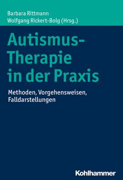 Autismus-Therapie in der Praxis von Rickert-Bolg,  Wolfgang, Rittmann,  Barbara