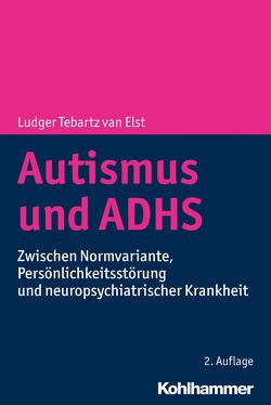 Autismus und ADHS von Tebartz van Elst,  Ludger