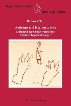 Autismus und Körpersprache von Kalverkämper,  Hartwig, Krüger,  Reinhard, Posner,  Roland, Zöller,  Dietmar