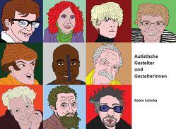 Autistische Gestalter und Gestalterinnen von Schicha,  Robin