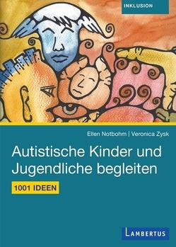 Autistische Kinder und Jugendliche begleiten von Notbohm,  Ellen, Zysk,  Veronica