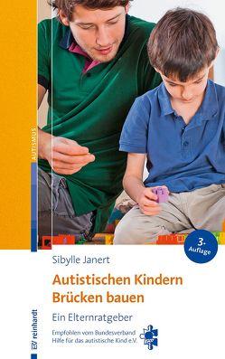 Autistischen Kindern Brücken bauen von Janert,  Sibylle, Pott,  Anni