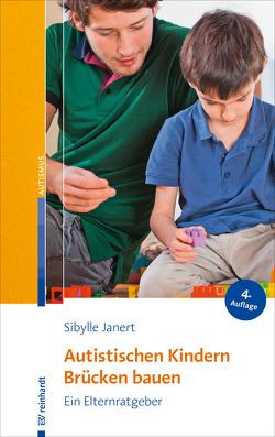 Autistischen Kindern Brücken bauen von Janert,  Sibylle