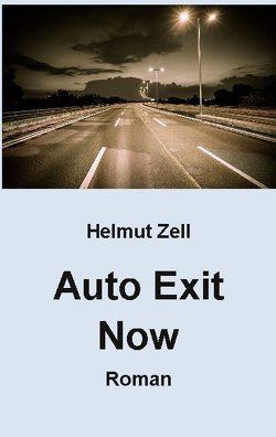 Auto Exit Now von Zell,  Helmut