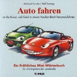 Auto fahren von Funcke,  Michael, Stumpp,  Ralf