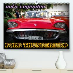 Auto-Legenden: FORD THUNDERBIRD (Premium, hochwertiger DIN A2 Wandkalender 2020, Kunstdruck in Hochglanz) von von Loewis of Menar,  Henning