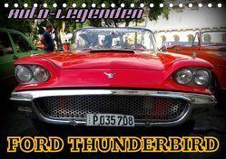Auto-Legenden: FORD THUNDERBIRD (Tischkalender 2019 DIN A5 quer) von von Loewis of Menar,  Henning