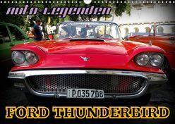 Auto-Legenden: FORD THUNDERBIRD (Wandkalender 2019 DIN A3 quer) von von Loewis of Menar,  Henning