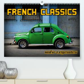 Auto-Legenden – French Classics (Premium, hochwertiger DIN A2 Wandkalender 2021, Kunstdruck in Hochglanz) von von Loewis of Menar,  Henning