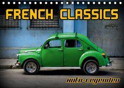 Auto-Legenden – French Classics (Tischkalender 2019 DIN A5 quer) von von Loewis of Menar,  Henning