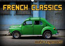 Auto-Legenden – French Classics (Wandkalender 2019 DIN A3 quer) von von Loewis of Menar,  Henning