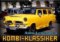 Auto-Legenden – Kombi-Klassiker (Wandkalender 2019 DIN A2 quer) von von Loewis of Menar,  Henning