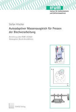 Autoadaptiver Massenausgleich für Pressen der Blechverarbeitung von Behrens,  Bernd-Arno, Hilscher,  Stefan