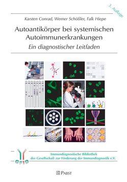 Autoantikörper bei systemischen Autoimmunerkrankungen von Conrad,  Karsten, Hiepe,  Falk, Schössler,  Werner