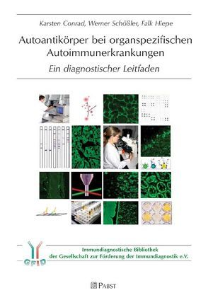 Autoantikörper bei organspezifischen Autoimmunerkrankungen von Conrad,  Karsten, Hiepe,  Falk, Schössler,  Werner